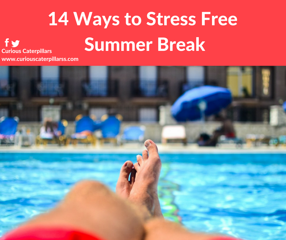 Stress Free Summer break