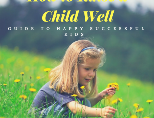 What You Can Do to Raise Happy and Successful Kids