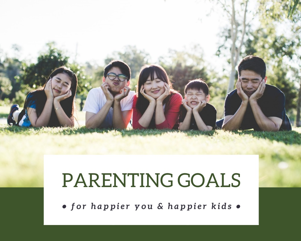 parenting goals for happy kids