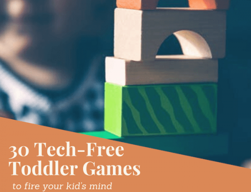 30 Tech-Free Toddler Games to Fire up your Kid's Mind